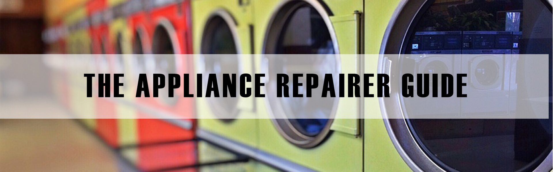 The Appliance Repairer Guide